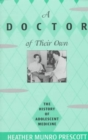 Image for A doctor of their own  : the history of adolescent medicine