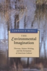 Image for The environmental imagination  : Thoreau, nature writing, and the formation of American culture