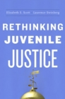 Image for Rethinking juvenile justice