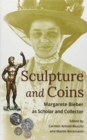 Image for Sculpture and coins  : Margarete Bieber as scholar and collector
