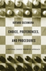 Image for Choice, preferences, and procedures  : a rational choice theoretic approach