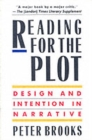 Image for Reading for the Plot : Design and Intention in Narrative