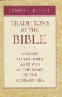 Image for Traditions of the Bible : A Guide to the Bible As It Was at the Start of the Common Era