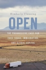 Image for Open  : the Progressive case for free trade, immigration, and global capital