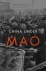 Image for China Under Mao : A Revolution Derailed