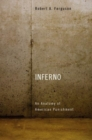 Image for Inferno  : an anatomy of American punishment