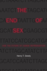 Image for The end of sex and the future of human reproduction