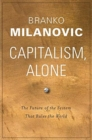 Image for Capitalism, alone  : the future of the system that rules the world