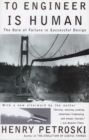 Image for To Engineer is Human : The Role of Failure in Successful Design