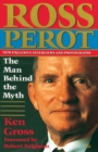 Image for Ross Perot : The Man Behind The Myth
