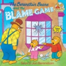 Image for The Berenstain Bears and the blame game