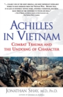 Image for Achilles in Vietnam  : combat trauma and the undoing of character