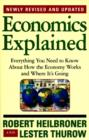 Image for Economics explained  : everything you need to know about how the economy works and where it's going