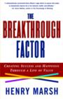 Image for The Breakthrough Factor : Creating Success and Happiness Through a Life of Value