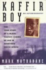 Image for Kaffir boy  : the true story of a black youth's coming of age in apartheid South Africa