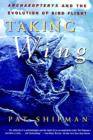 Image for Taking Wing : Archaeopteryx and the Evolution of Bird Flight