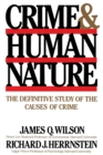 Image for Crime Human Nature : The Definitive Study of the Causes of Crime
