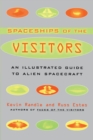 Image for Spaceships of the visitors  : an illustrated guide to alien spacecraft