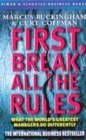 Image for First, break all the rules  : what the world's greatest managers do differently