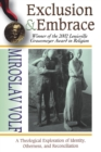 Image for Exclusion and Embrace : Theological Exploration of Identity, Otherness and Reconciliation