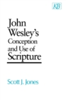 Image for John Wesley's Conception and Use of Scripture