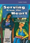 Image for Serving from the Heart for Youth : Finding Your Gifts and Talents for Service : Leaders' Guide