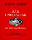 Image for Sad Underwear : And Other Complications More Poems for Children and Their Parents