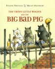 Image for The Three Little Wolves and the Big Bad Pig