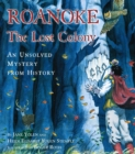 Image for Roanoke, the Lost Colony : An Unsolved Mystery from History