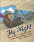 Image for Fly High! : The Story of Bessie Coleman