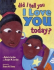 Image for Did I Tell You I Love You Today?
