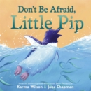 Image for Don't Be Afraid, Little Pip