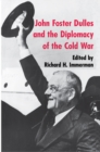 Image for John Foster Dulles and the diplomacy of the Cold War