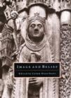 Image for Image and belief  : studies in celebration of the eightieth anniversary of the Index of Christian Art