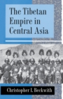 Image for The Tibetan Empire in Central Asia : A History of the Struggle for Great Power among Tibetans, Turks, Arabs, and Chinese during the Early Middle Ages