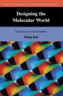 Image for Designing the molecular world  : chemistry at the frontier