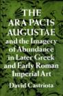 Image for The Ara Pacis Augustae and the Imagery of Abundance in Later Greek and Early Roman Imperial Art