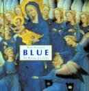 Image for Blue  : the history of a color