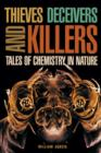Image for Thieves, deceivers and killers  : tales of chemistry in nature