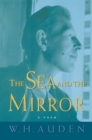 Image for The sea and the mirror  : a commentary on Shakespeare's The tempest