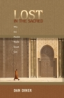Image for Lost in the sacred  : why the Muslim world stood still