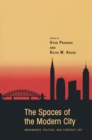 Image for The spaces of the modern city  : imaginaries, politics, and everyday life