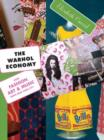 Image for The Warhol economy  : how fashion, art, and music drive New York City