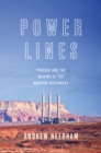 Image for Power Lines : Phoenix and the Making of the Modern Southwest