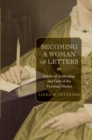 Image for Becoming a woman of letters  : myths of authorship, facts of the Victorian market