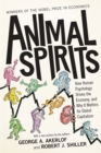 Image for Animal spirits  : how human psychology drives the economy, and why it matters for global capitalism