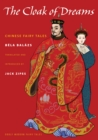 Image for The cloak of dreams  : Chinese fairy tales