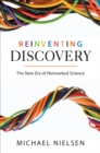 Image for Reinventing discovery  : the new era of networked science