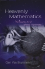 Image for Heavenly mathematics  : the forgotten art of spherical trigonometry