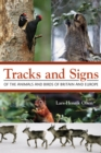 Image for Tracks and signs of the animals and birds of Britain and Europe